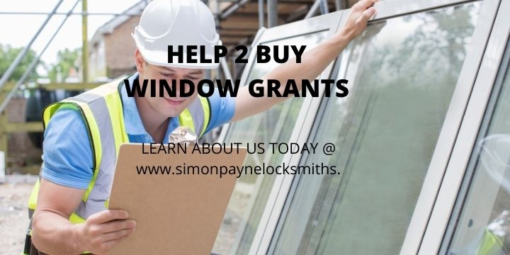 Help to buy window grants available